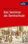 Cover-Bild zu Das Seminar als Denkschule von Centeno Garcia, Anja