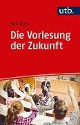 Cover-Bild zu Die Vorlesung der Zukunft von Dubs, Rolf
