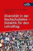 Cover-Bild zu Diversität in der Hochschullehre - Didaktik für den Lehralltag von Auferkorte-Michaelis, Nicole