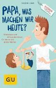 """Cover-Bild zu """"Papa, was machen wir heute?"""" von Linker, Christian"""