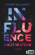 Cover-Bild zu Influence - Fehler im System (eBook) von Linker, Christian