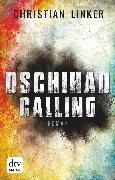 Cover-Bild zu Dschihad Calling (eBook) von Linker, Christian