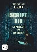 Cover-Bild zu Scriptkid - Erpresst im Darknet (eBook) von Linker, Christian