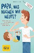 """Cover-Bild zu """"Papa, was machen wir heute?"""" (eBook) von Linker, Christian"""