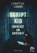 Cover-Bild zu Scriptkid - Erpresst im Darknet von Linker, Christian