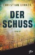 Cover-Bild zu Der Schuss von Linker, Christian