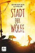 Cover-Bild zu Stadt der Wölfe (eBook) von Linker, Christian