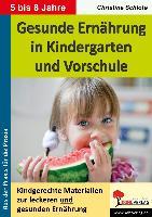Cover-Bild zu Gesunde Ernährung in Kindergarten und Vorschule Kindgerechte Materialien zur leckeren und gesunden Ernährung von Schlote, Christine