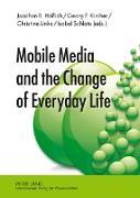 Cover-Bild zu Mobile Media and the Change of Everyday Life von Höflich, Joachim (Hrsg.)