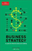 Cover-Bild zu The Economist: Business Strategy: A Guide to Effective Decision-Making
