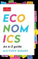 Cover-Bild zu Bishop, Matthew: Economics: An A-Z Guide
