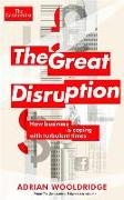 Cover-Bild zu The Economist: The Great Disruption: How Business Is Coping with Turbulent Times