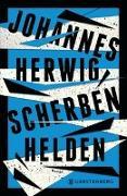 Cover-Bild zu Herwig, Johannes: Scherbenhelden