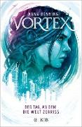 Cover-Bild zu Vortex - Der Tag, an dem die Welt zerriss (eBook) von Benning, Anna