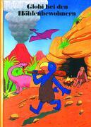 Cover-Bild zu Globi bei den Höhlenbewohnern von Strebel, Guido