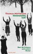 Cover-Bild zu Hürlimann, Thomas: Himmelsöhi, hilf!