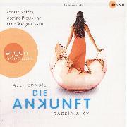 Cover-Bild zu Cassia & Ky, Teil 3: Die Ankunft (Audio Download) von Condie, Ally