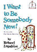 Cover-Bild zu I Want to Be Somebody New! von Lopshire, Robert