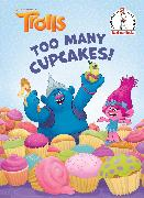 Cover-Bild zu Too Many Cupcakes! (DreamWorks Trolls) von Lewman, David