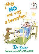 Cover-Bild zu ¡Hoy no me voy a levantar! (I Am Not Going to Get Up Today! Spanish Edition) von Dr. Seuss