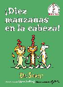 Cover-Bild zu ¡Diez manzanas en la cabeza! (Ten Apples Up on Top! Spanish Edition) von Dr. Seuss