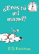 Cover-Bild zu ¿Eres tú mi mamá? (Are You My Mother? Spanish Edition) von Eastman, P.D.