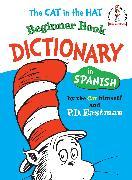 Cover-Bild zu The Cat in the Hat Beginner Book Dictionary in Spanish von Eastman, P.D.