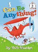 Cover-Bild zu I Can Be Anything! von Staake, Bob