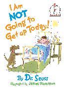 Cover-Bild zu I Am Not Going To Get Up Today! von Dr. Seuss