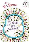 Cover-Bild zu Oh, the Thinks You Can Think von Dr. Seuss