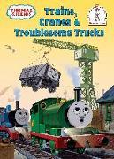 Cover-Bild zu Thomas and Friends: Trains, Cranes and Troublesome Trucks (Thomas & Friends) von Awdry, W. Rev