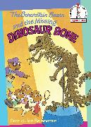 Cover-Bild zu The Berenstain Bears and the Missing Dinosaur Bone (eBook) von Berenstain, Stan