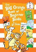 Cover-Bild zu The Big Orange Book of Beginner Books von Dr. Seuss