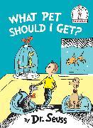 Cover-Bild zu What Pet Should I Get? von Dr. Seuss