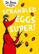 Cover-Bild zu Scrambled Eggs Super! (eBook) von Seuss, Dr.