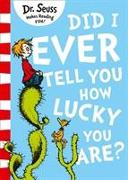 Cover-Bild zu Did I Ever Tell You How Lucky You Are? von Seuss, Dr.