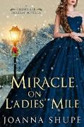Cover-Bild zu Miracle on Ladies' Mile (A Gilded Age Holiday Novella) (eBook) von Shupe, Joanna