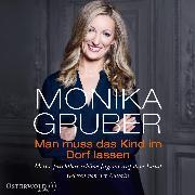 Cover-Bild zu Gruber, Monika: Man muss das Kind im Dorf lassen (Audio Download)