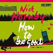 Cover-Bild zu How to be good (Audio Download) von Hornby, Nick
