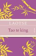 Cover-Bild zu Tao te king - Das Buch des alten Meisters vom Sinn und Leben von Laotse