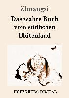 Cover-Bild zu Das wahre Buch vom südlichen Blütenland (eBook) von Zhuangzi