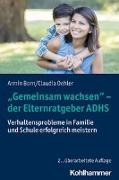 """Cover-Bild zu """"Gemeinsam wachsen"""" - der Elternratgeber ADHS von Born, Armin"""