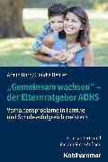 """Cover-Bild zu """"Gemeinsam wachsen"""" - der Elternratgeber ADHS (eBook) von Oehler, Claudia"""