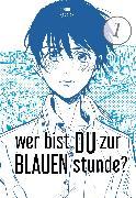 Cover-Bild zu Wer bist du zur blauen Stunde? 1 von Kamatani, Yuhki