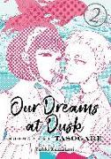 Cover-Bild zu Our Dreams at Dusk: Shimanami Tasogare Vol. 2 von Kamatani, Yuhki