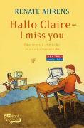 Cover-Bild zu Hallo Claire - I miss you von Ahrens, Renate