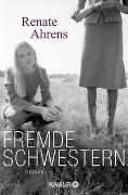 Cover-Bild zu Fremde Schwestern von Ahrens, Renate