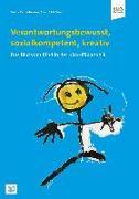 Cover-Bild zu Verantwortungsbewusst, sozialkompetent, kreativ von Bostelmann, Antje