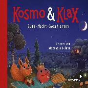 Cover-Bild zu Kosmo & Klax. Gute-Nacht-Geschichten (Audio Download) von Helmig, Alexandra (Gelesen)