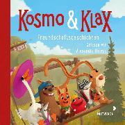 Cover-Bild zu Kosmo & Klax. Freundschaftsgeschichten (Audio Download) von Helmig, Alexandra (Gelesen)